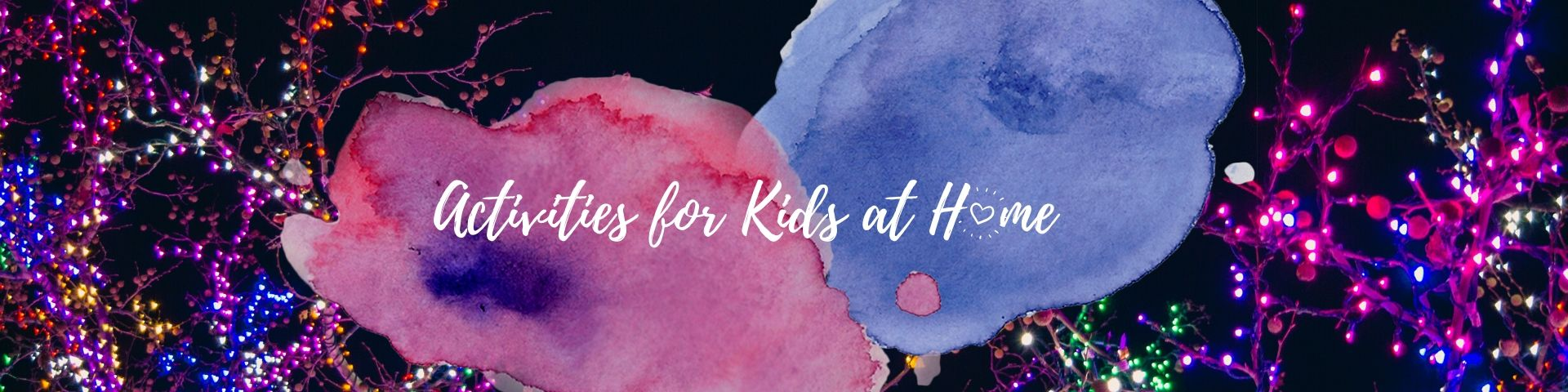 Activities for Kids at Home Header